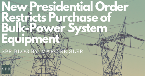New Presidential Order Restricts Purchase of Bulk-Power System Equipment (2)