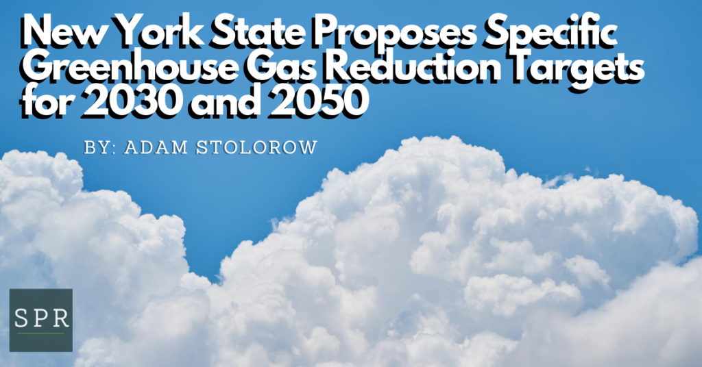 New York State Proposes Specific Greenhouse Gas Reduction Targets for 2030 and 2050