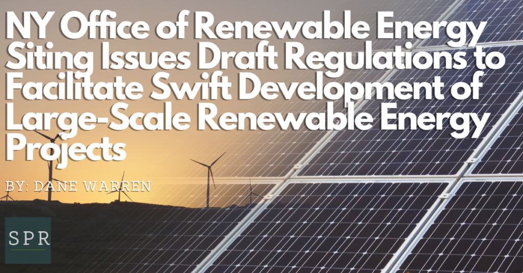 NY Office of Renewable Energy Siting Issues Draft Regulations to Facilitate Swift Development of Large-Scale Renewable Energy Projects