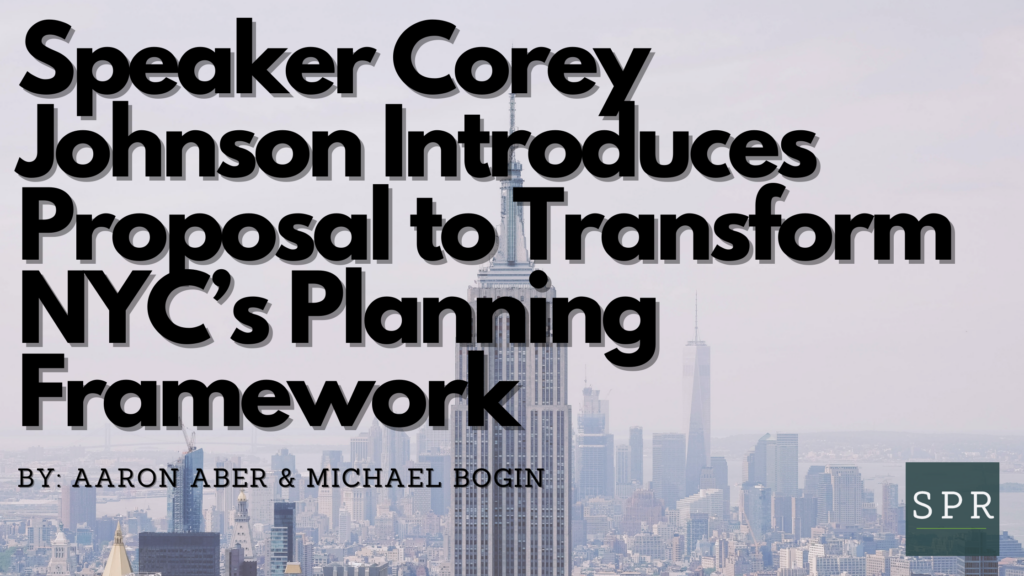 Speaker Corey Johnson Introduces Proposal to Transform NYC's Planning Framework
