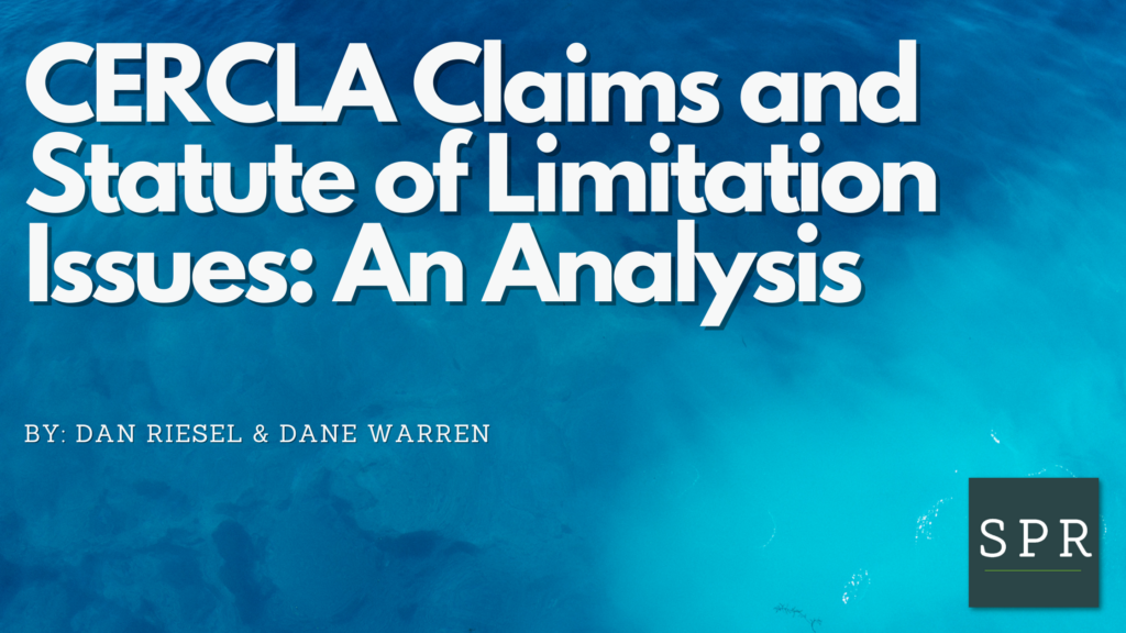 CERCLA Claims and Statute of Limitation Issues_ An Analysis