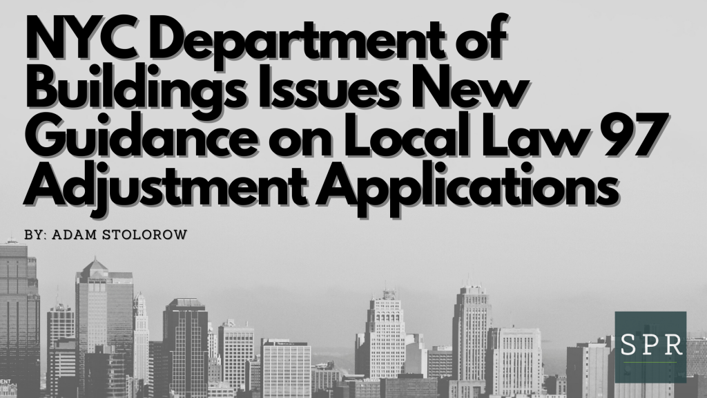 NYC Department of Buildings Issues New Guidance on Local Law 97 Adjustment Applications