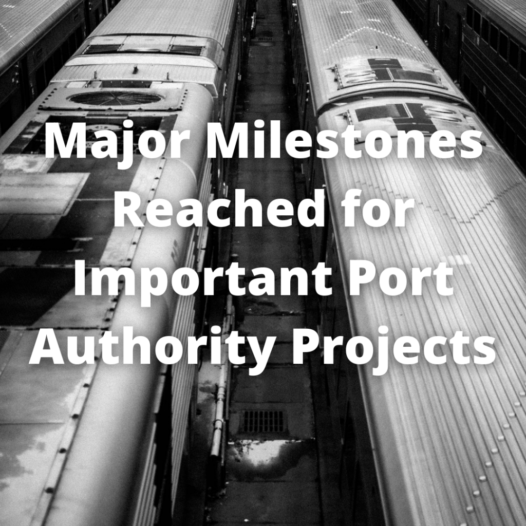 Major Milestones Reached for Important Port Authority Projects